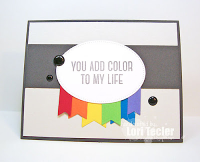 You Add Color to My Life card-designed by Lori Tecler/Inking Aloud-stamps and dies from My Favorite Things