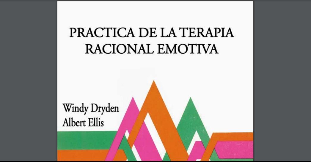 Práctica de la Terapia Racional Emotiva. PDF.