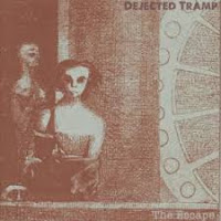 Dejected Tramp - The Escape