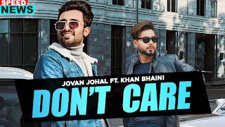 Don't Care Lyrics By Jovan Johal