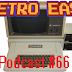 Retro East Podcast #66