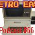 Retro East Podcast #66