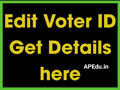 How to Edit Name Photo Date of Birth in Voter ID Get Details here