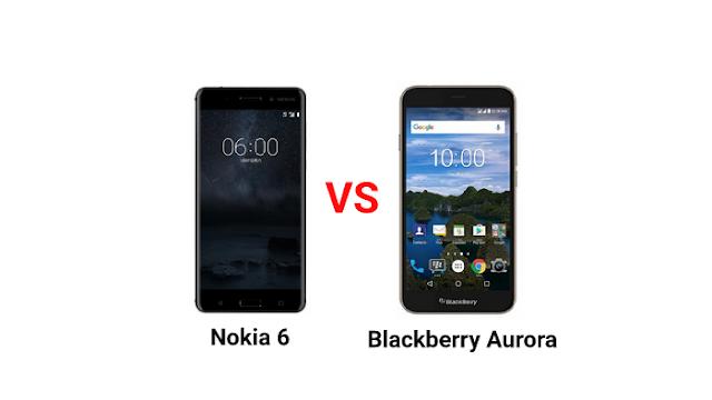 Nokia 6 Vs Blackberry Aurora
