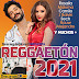 VA – Reggaetón 2021 [50 Hits][Mediafire|Zippyshare] 2 CDs VOL.1