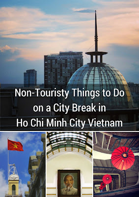 Non-Touristy Things to Do in Vietnam on a City Break in Ho Chi Minh City Vietnam
