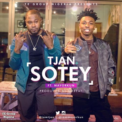 Tjan – Sotey ft Mayorkun (Prod. By Orbeat)