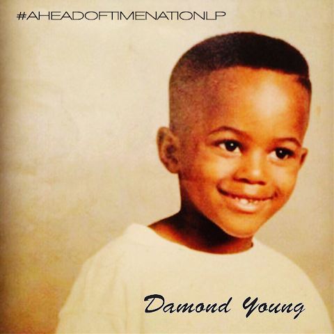 ALBUM REVIEW: Damond Young - #AheadOfTimeNation