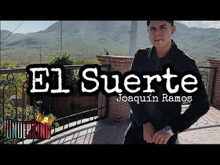 LETRA El Suerte Joaquin Ramos