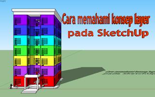 Cara memahami konsep layer pada SketchUp