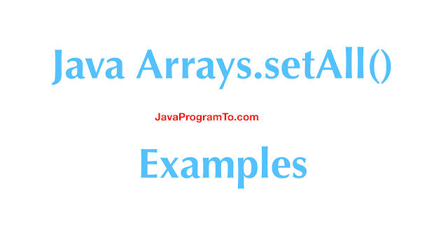 Java Arrays.setAll() Examples
