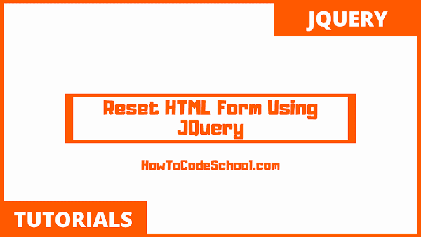 Reset HTML Form Using JQuery