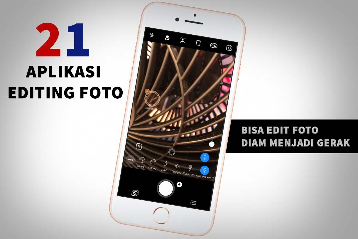 21 Aplikasi Edit Foto untuk Aktifitas Snap Photographer di Media social