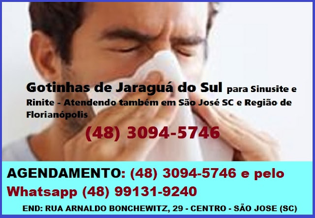 Gotinhas de Jaraguá do Sul para Sinusite e Rinite – Aplicação das Gotinhas de Jaraguá do Sul em São José SC, Florianópolis e Região – (48) 3094-5746 – Whatsapp (48) 99131-9240