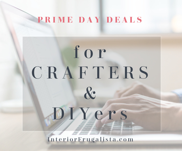 Great Amazon Prime Day Deals For Crafters and DIYers like myself!