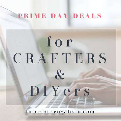 Prime Day Deals For Crafters and DIYers