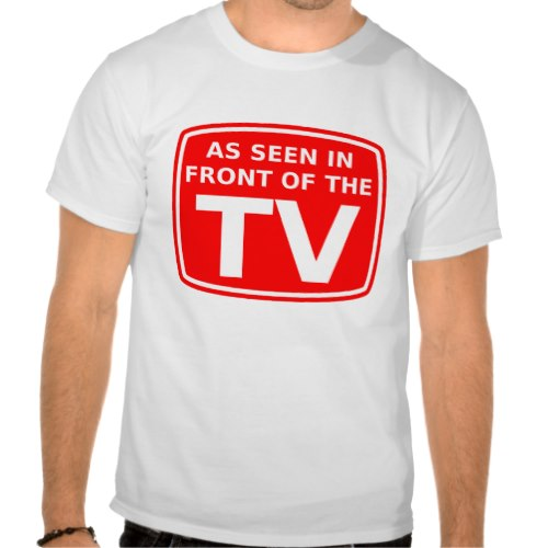 As seen in front of the TV | Funny T-shirt | World Television Day