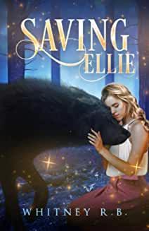 Saving Ellie by Whitney R.B