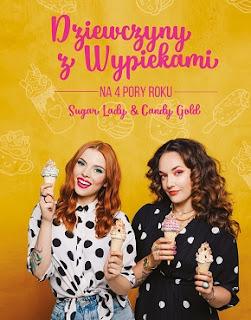 Dziewczyny z wypiekami - Sugar Lady i Candy Gold