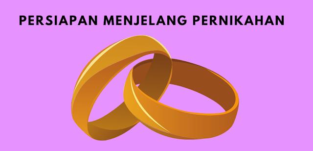 Yang Harus Dipersiapkan Menjelang Pernikahan