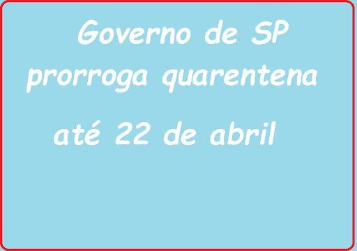 Governo de São Paulo prorroga quarentena até 22 de abril