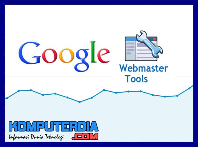 Cara Daftar Webmaster Tools dan Mengkonfigurasi Blog Pada Webmaster Tools