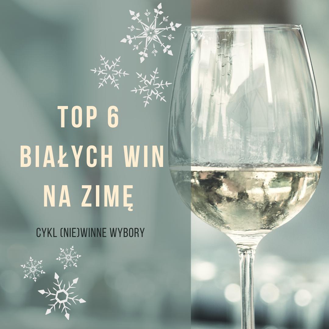 Zimowe wieczory z białym winem - to możliwe! Z cyklu (nie)winne wybory - mix sklepów