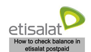 How to check balance in etisalat postpaid