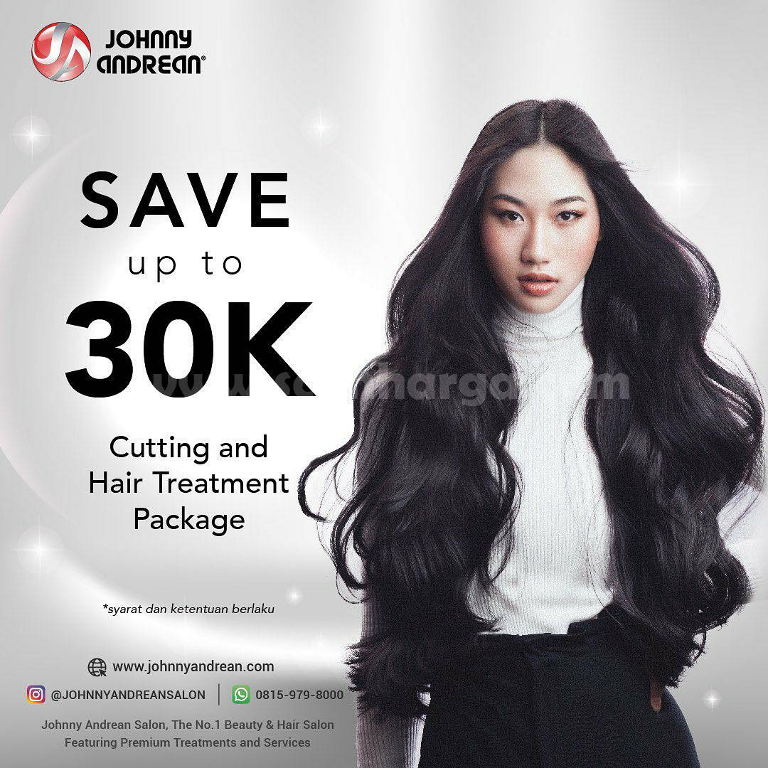 Johnny Andrean Promo Save up to 30K! For Cutting & Hair Treatment Package