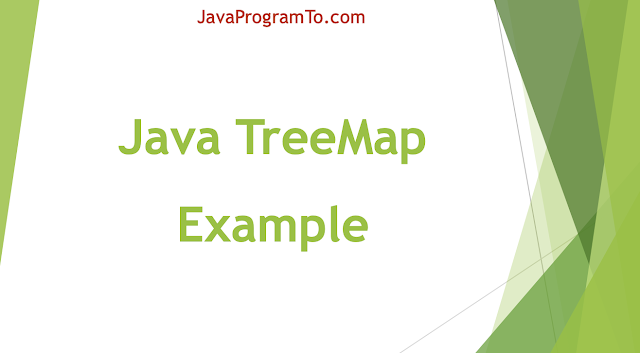 TreeMap in Java with Example (ascending or descending or reverse order)