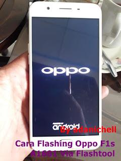 Cara Flashing Oppo F1s A1601 Via Flashtool