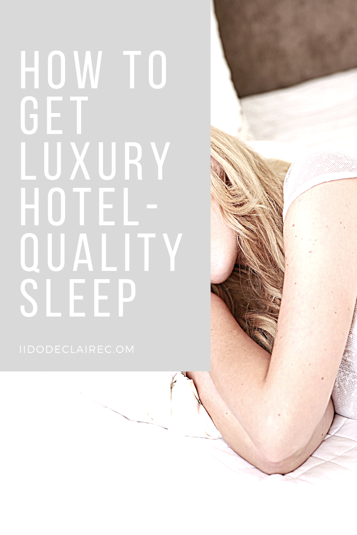How to Get Luxury Hotel-Quality Sleep
