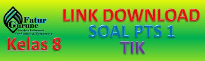 Download Soal PTS Kelas 8 Semester 1 Mata Pelajaran TIK