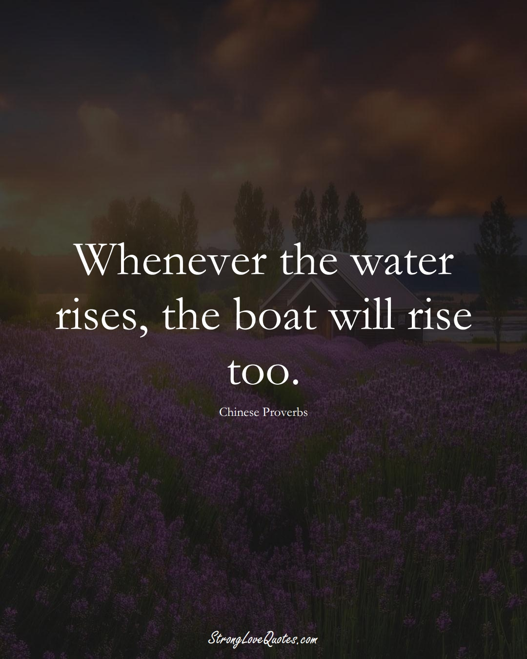 Whenever the water rises, the boat will rise too. (Chinese Sayings);  #AsianSayings
