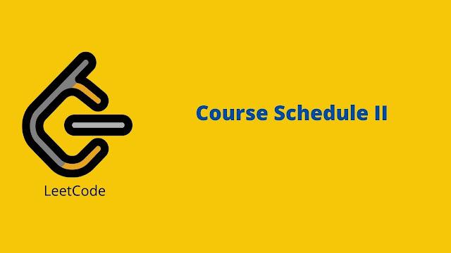 leetcode course schedule ii problem solution