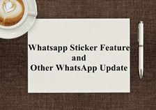 Whatsapp Sticker Feature and Other WhatsApp Update