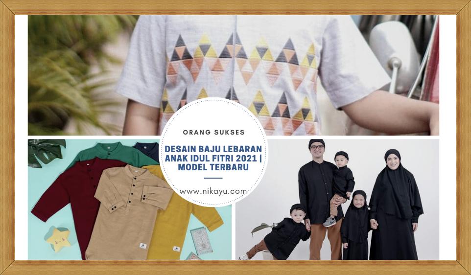 Desain Baju Lebaran Anak Idul Fitri 2021 | Model Terbaru