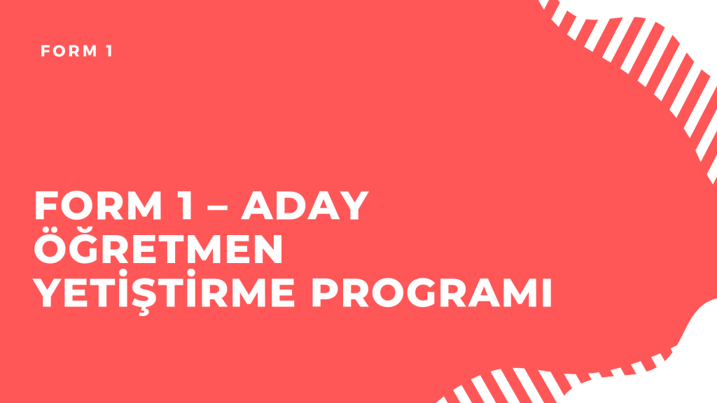 Form 1 - Aday Öğretmen Yetiştirme Programı