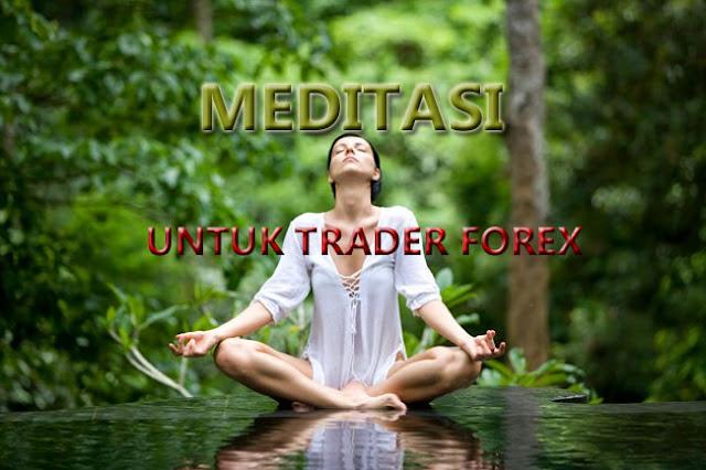 Meditasi untuk Trader Forex