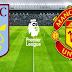 Prediksi Aston Villa vs Man United di Liga Inggris Jumat Dini Hari Nanti