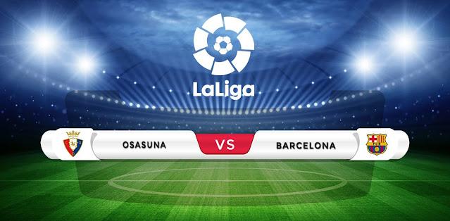 Osasuna vs Barcelona Prediction & Match Preview