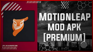 Motionleap PRO MOD APK [FULLY UNLOCKED - PREMIUM] Latest (V1.3.6)