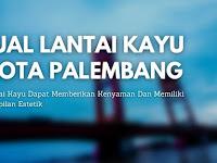 Jual lantai Kayu Kota Palembang