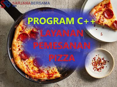 Membuat Program Layanan Pemesanan Pizza  di Bahasa Pemrograman C++ dan C