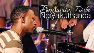 DOWNLOAD: Benjamin Dube - Ngiyakuthanda [Mp3 + Lyrics + Video]