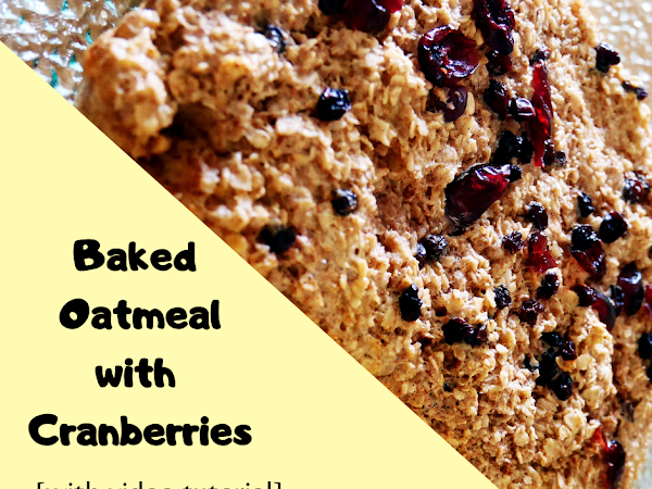 Baked Oatmeal with Cranberries [With Video]