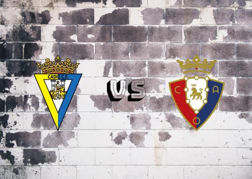 Cádiz vs Osasuna  Resumen