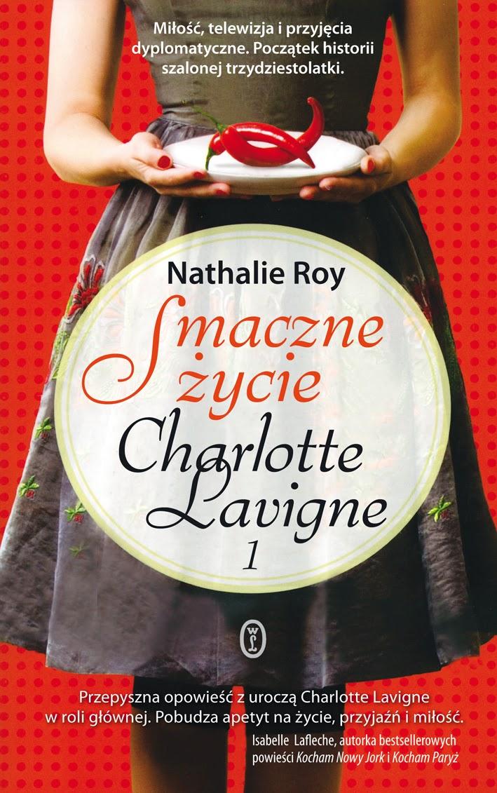 """Nathalie Roy, """"Smaczne życie Charlotte Lavigne. Tom 1: Pieprz kajeński i pouding chômeur"""""""