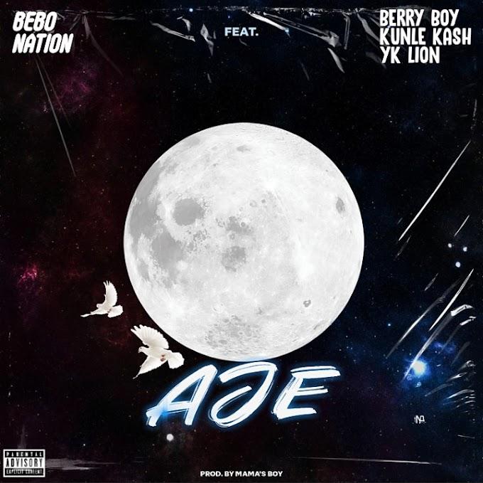 MUSIC: Bebo Nation Ft. Berry Boy, Kunle Kash & YK Lion – Aje
