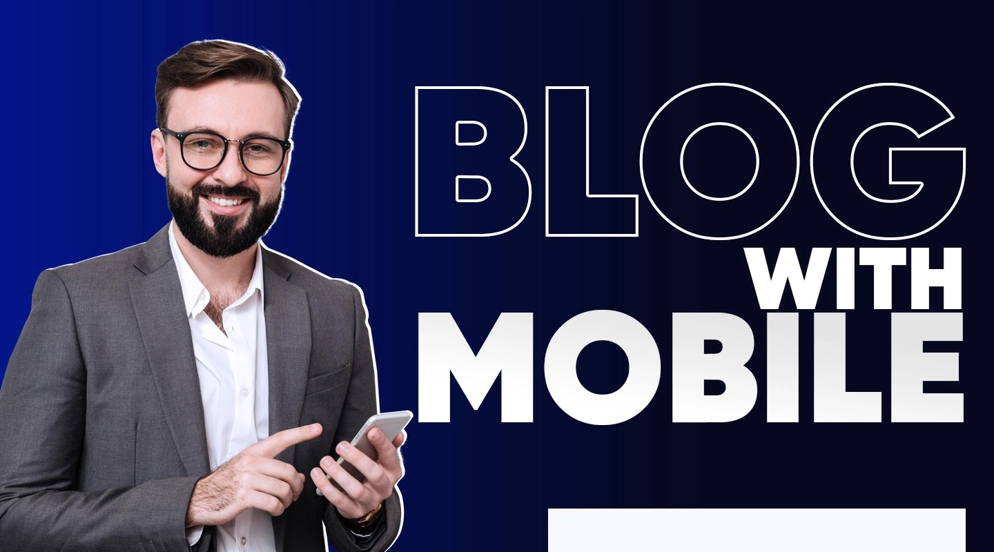 Start Blog with Mobile